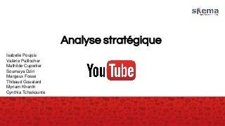 Analyse strategique youtube_master_spécialisé_mdce_skema_janvier_2017