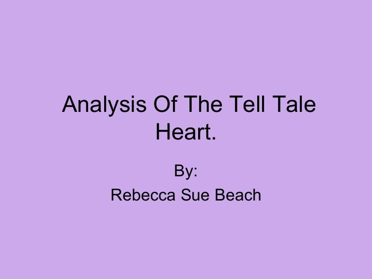 analysis of the tell tale heart ppt rebecca beach