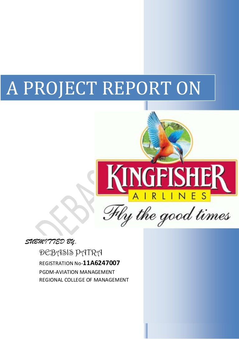 objectives of kingfisher airlines essay Kingfisher is one of only 6 airlines in the world to have a 5 star rating from skytrax, along with asiana airlines, malaysia airlines, qatar airways, singapore airlines and cathay pacific airways 3.