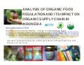 Analysis of Organic Food Regulation in Indonesia 2012