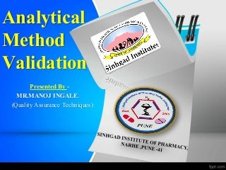 Analytical method validation by manoj ingale(best ppts)