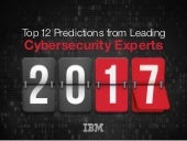 Top 12 Cybersecurity Predictions for 2017