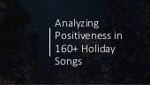 Analyzing Positiveness in 160+ Holiday Songs