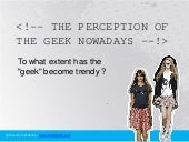 An analysis of the geek nowaydays
