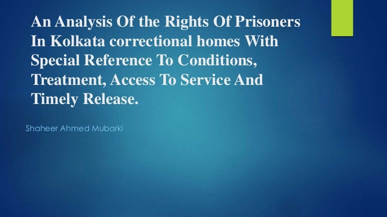 an analysis of prisoners visits The combination of overcrowding and the rapid expansion of prison systems across the country adversely affected living conditions in many prisons, jeopardized prisoner safety, compromised prison management, and greatly limited prisoner access to meaningful programming.