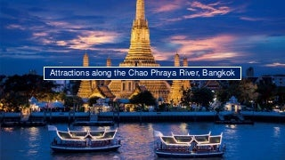 Attractions along the Chao Phraya River, Bangkok