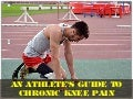 An Athlete's Guide to Chronic Knee Pain shows you the best program for treating knee pain