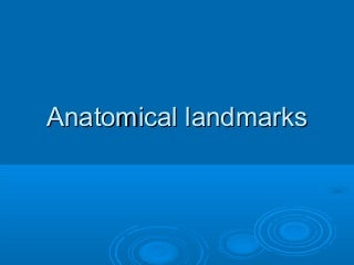 Anatomical landmarks