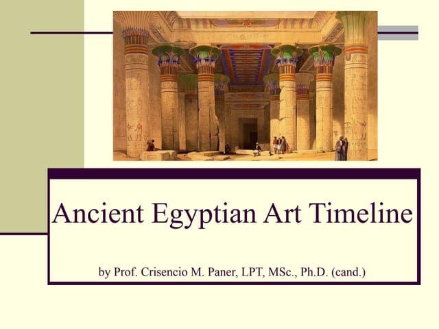 Ancient egyptian art timeline prof. crisencio m. paner