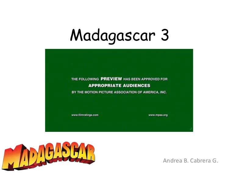 Andrea My Favorite movie: Madagascar 3