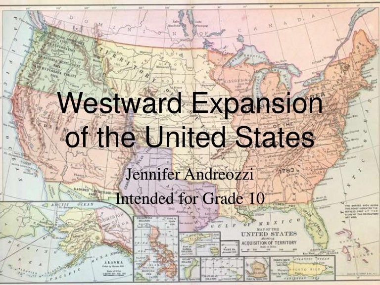Westward Expansion Westward Expansion Westward Expansion And - Us map expansion