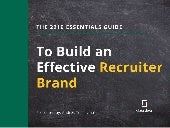 2019 Essentials Guide to Build an Effective Recruiter Branding