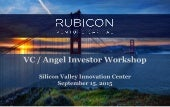 VC Angel Investor Workshop - Silicon Valley Innovation Center - 2015-09-15