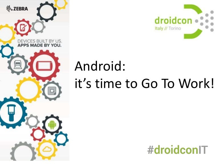 Android: it's time to go to work!