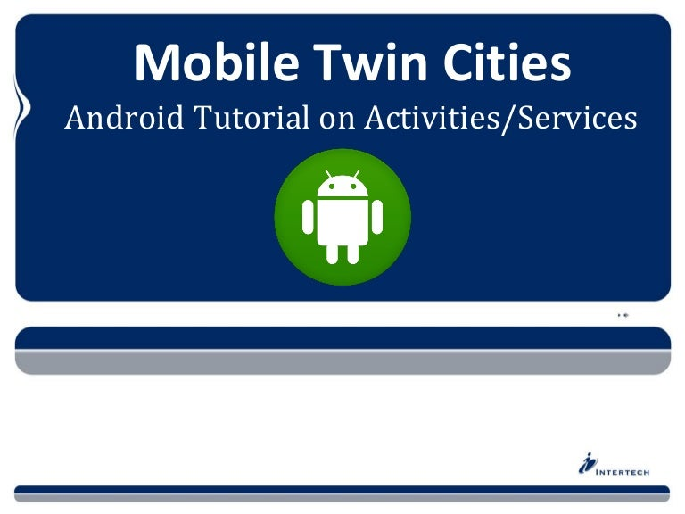 Android Tutorial Activities and Services