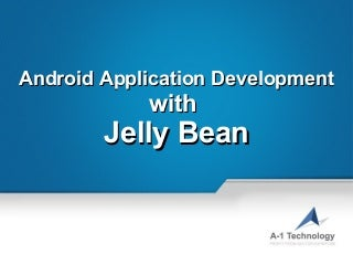 Android application development with jelly bean 1