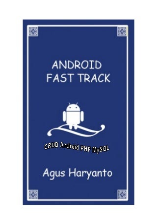 Android Fast Track CRUD Android PHP MySql