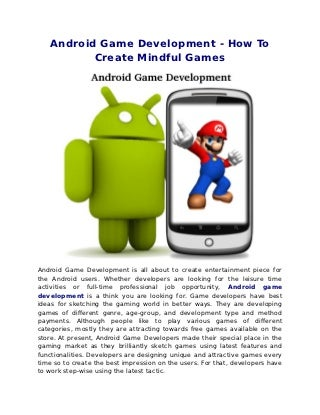 Android game development how to create mindful games
