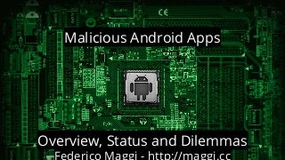 Android malware overview, status and dilemmas