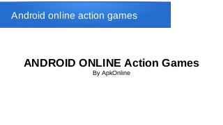 Android online Action Games