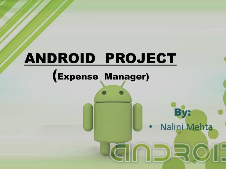 Android ppt with example of budget manager