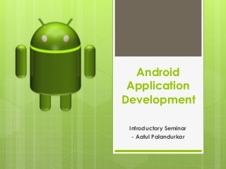 Android & Why Mobile Application Development