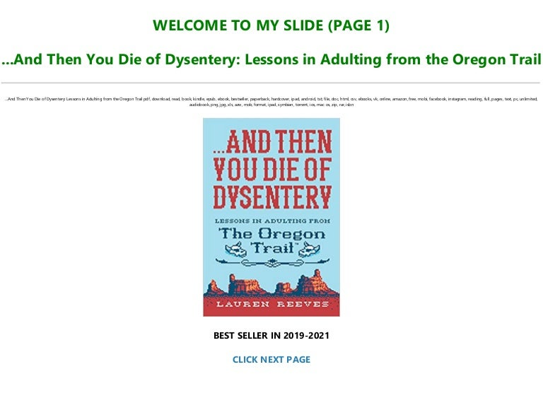 Free [P.D.F Download] …And Then You Die of Dysentery: Lessons in Adulting from the Oregon Trail Full PDF