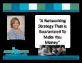 A networking strategy that is guaranteed to make you money
