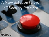 A New Solution to the IoT Security Problem