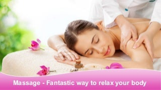 Massage - Fantastic way to relax your body