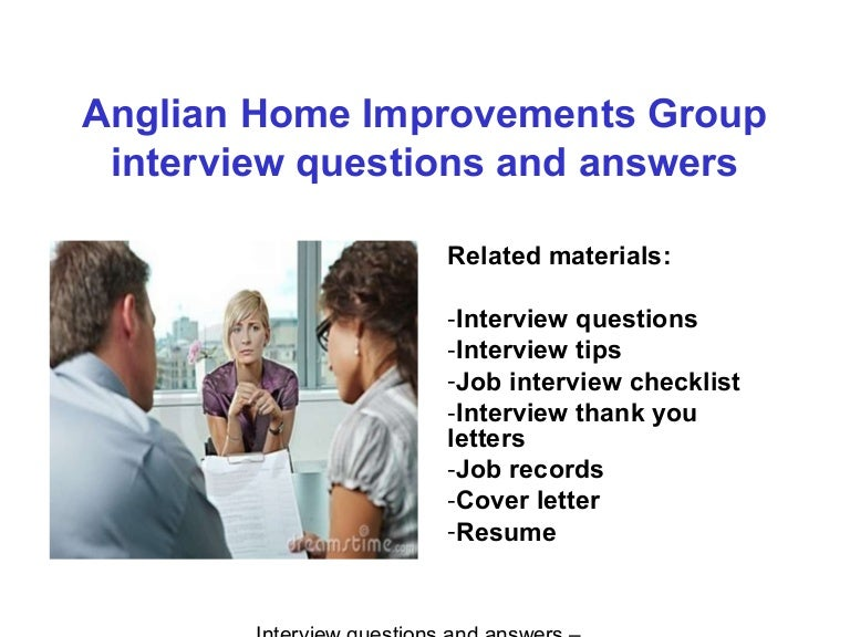 Anglian Home Improvements Group Interview Questions And Answers