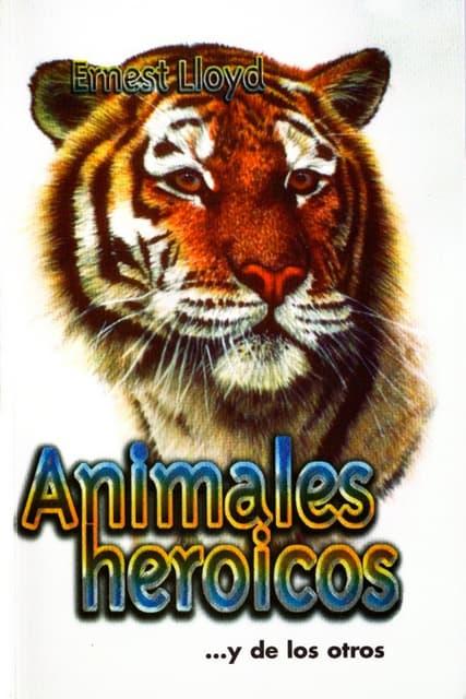 Animales heroicos - Ernest Lloyd