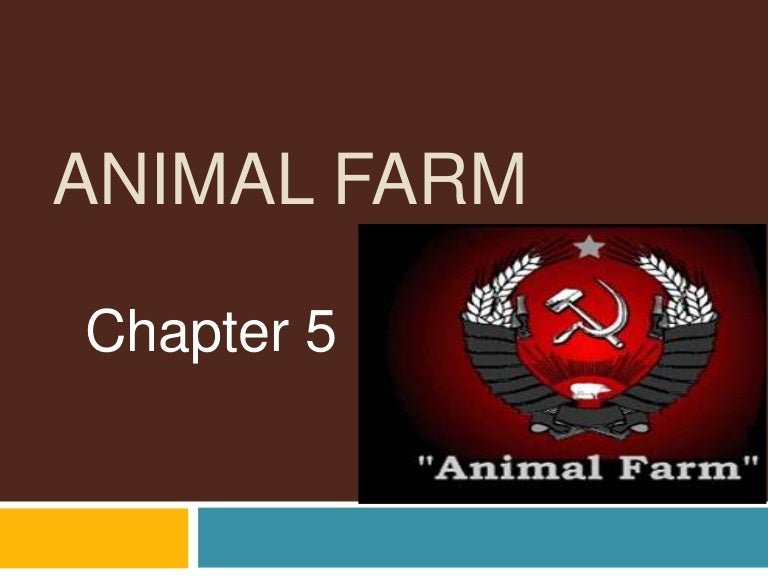 Animal farm Chapter 5