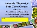 Cute & Funny Animals i phone 6, 6 plus cases covers