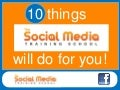 10 things The Social Media Training School can do for your Business!