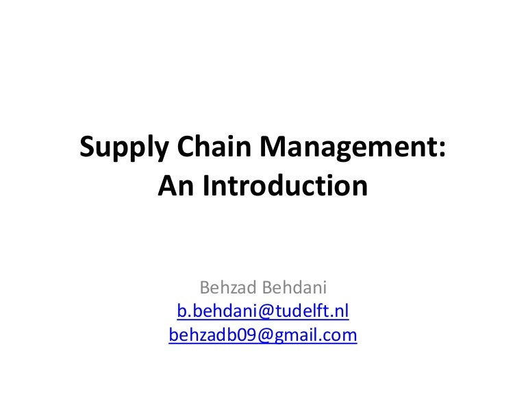 An introduction to supply chain management and role of