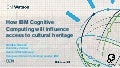 How IBM Cognitive Computing will influence access to cultural heritage