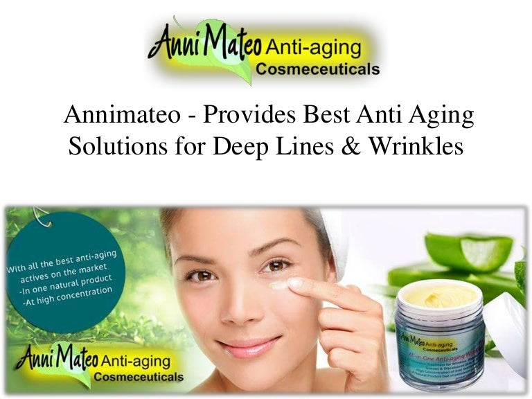 Annimateo Provides Best Anti Aging Solutions For Deep Lines Amp Wri