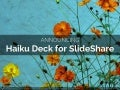 Announcing Haiku Deck For SlideShare