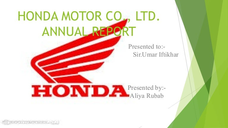 strategic analysis of honda motor company ltd in uk A financial analysis of honda motor company ltd is presented in the report which includes a ratio analysis, basic profit and loss analysis, presentation of the company balance sheet, and much more.