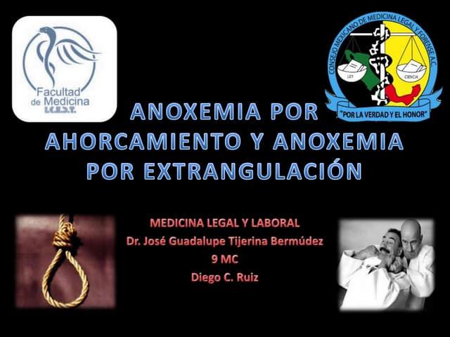Anoxemia por ahorcamiento y anoxemia por extrangulación