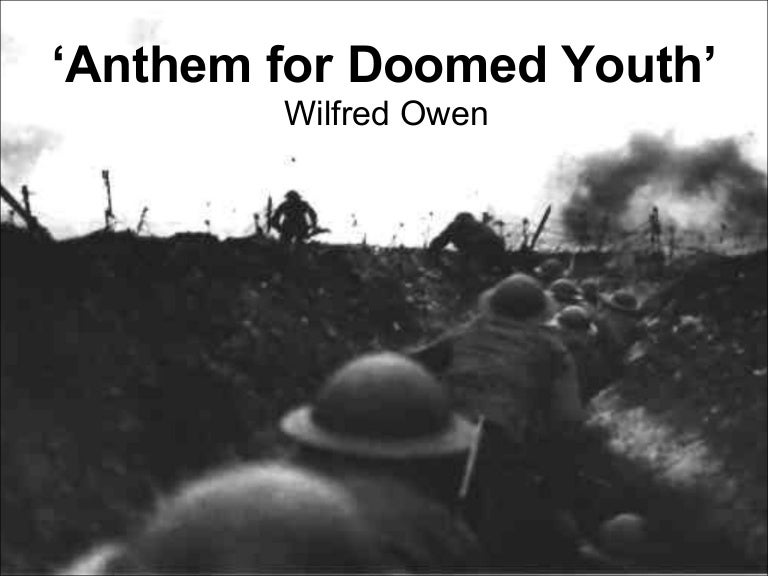 wilfred owens anthem for doomed youth analysis Anthem for doomed youth by wilfred owen: summary and critical analysis anthem for doomed youth, as the title suggests, is a poem about the waste of many young men in the first world war.