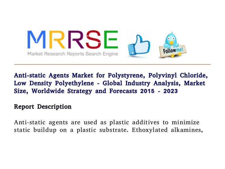 Anti static agents market for polystyrene, polyvinyl chloride, low de…