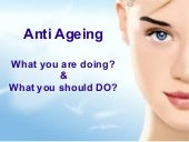 Anti-Ageing Skin Care - What and How to do Best?