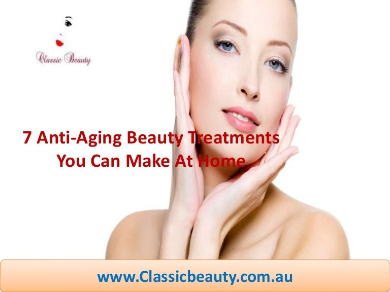 7 Anti Aging Beauty Treatments You Can Make At Home