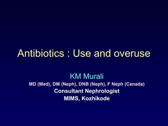Antibiotics use and overuse