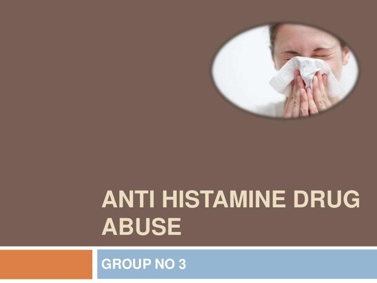 Anti histamine drug abuse