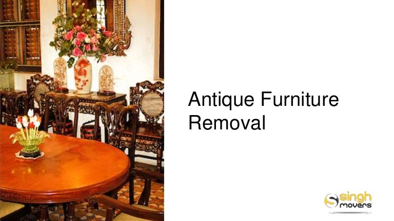 - Antique Furniture Removals - Singh Movers