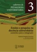 Ensino e pesquisa na  docência universitária: caminhos para a integração - Antonio Joaquim Severino
