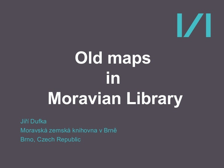 Old maps in Moravian Library